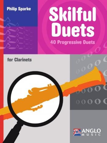 Skilful Duets: 40 Progressive Duets: Clarinets