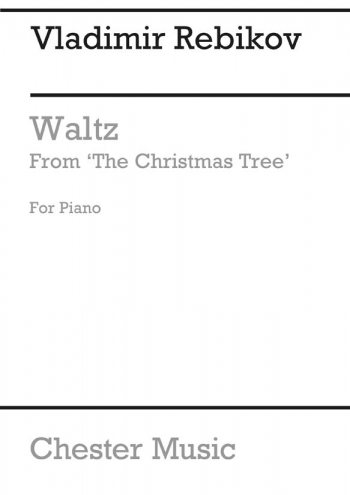 Waltz From The Christmas Tree (Archive Editon): Piano (Chester Ed)