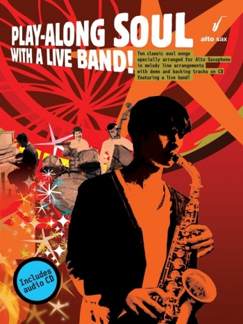 Play Along Soul: Alto Saxophone: With A Live Band