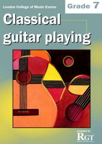 Registry Of Guitar Tutors: Classical Guitar Playing: Grade 7: 2013