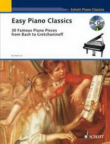 Easy Piano Classics: 30 Famous Pieces From Bach To Gretchaninoff
