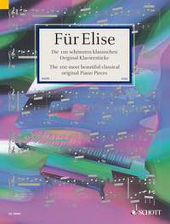Fur Elise: 100 Most Beautiful Classical Original Pieces: Easy Piano