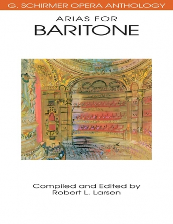 Schirmer Operatic Anthology: Arias For Baritone