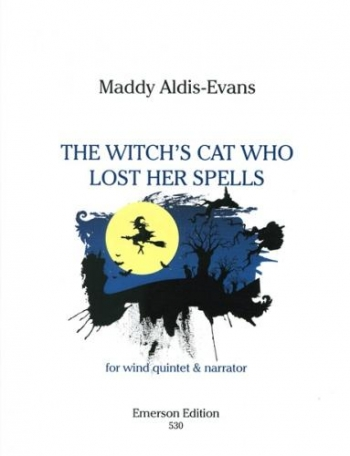 Aldis-Evans: The Witchs Cat Who Lost Her Spell: Wind Quintet and Narrator