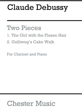 2 Pieces: Golliwogs Cakewalk and The Girl With The Flaxen Hair: Clarinet