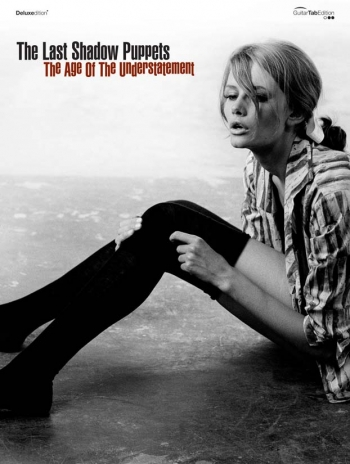 Last Shadow Puppets: Age Of The Understatement (Deluxe Edition): Guitar Tab