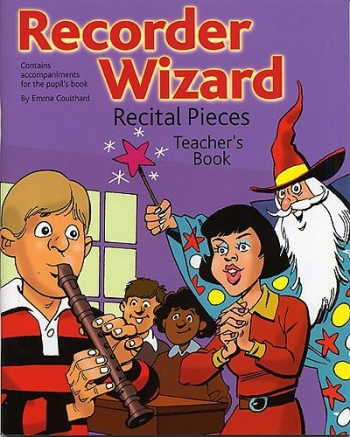 Recorder Wizard: Recital Pieces: Teachers Book