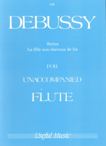 For The Unaccompanied Flute: Syrinx: La Fille Aux Cheveux