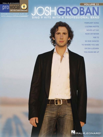 Pro: Vocal Mens Edition: Volume 33: Josh Groban: Top Line  & Chords: Bk&Cd