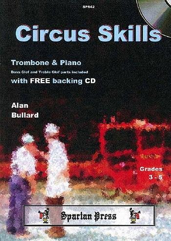 Circus Skills: Trombone & Piano: Book & Cd (Bullard)