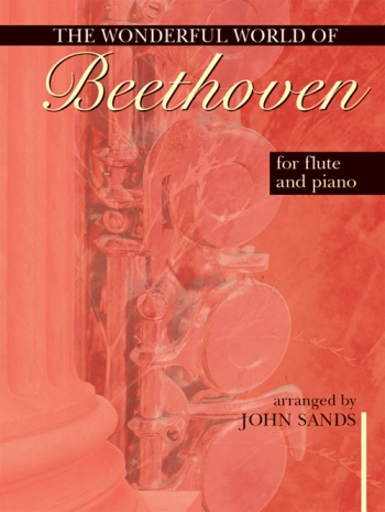 Wonderful World Of Beethoven: for Flute & Piano (Mayhew)