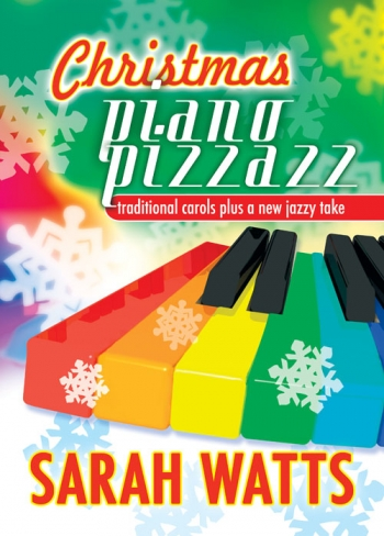 Christmas Piano Pizzazz: How To Play With A Jazz Feel (Sarah Watts)