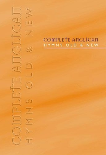 Complete Anglican Hymns Old and New: Full Music Ed various