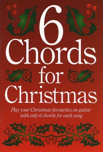6 Chords For Christmas: Guitar
