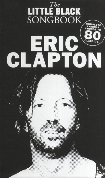 Little Black Songbook: Eric Clapton: Lyrics & Chords