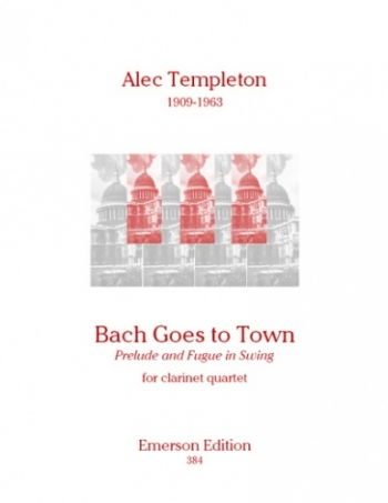 Templeton: Bach Goes To Town: Clarinet Quartet