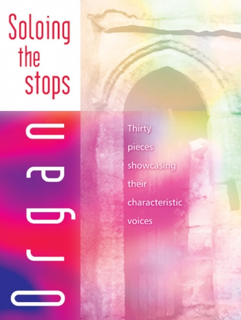Soloing The Stops: Organ Manual