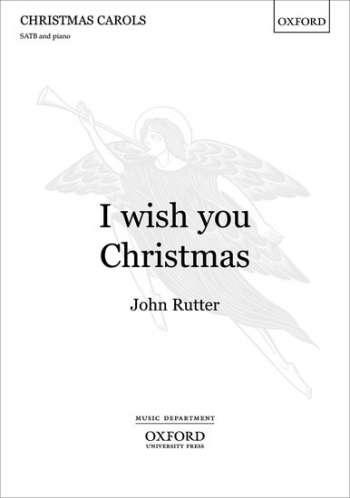 Rutter: I Wish You Christmas: Vocal: Satb  (OUP)
