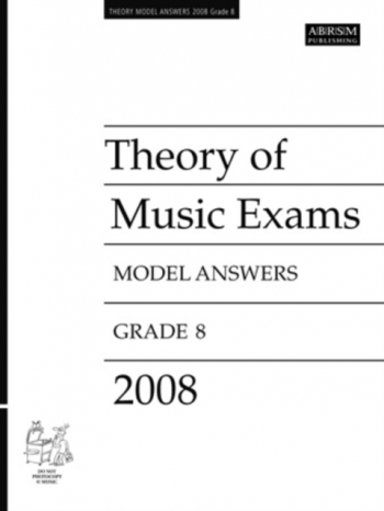 ABRSM Theory Of Music Exams Model Answers 2008: Grade 8