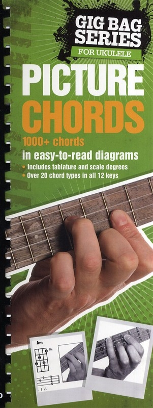 Gig Bag Series For Ukulele: Picture Chords 1000+ Chords