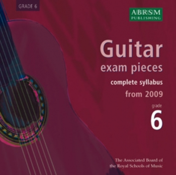 ABRSM Guitar Exam Pieces CD Only: Grade 6: From 2009: Complete Syllabus