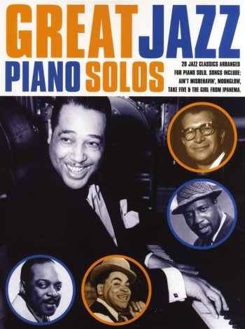 Great Jazz Piano Solos: Book 1: 20 Jazz Classics