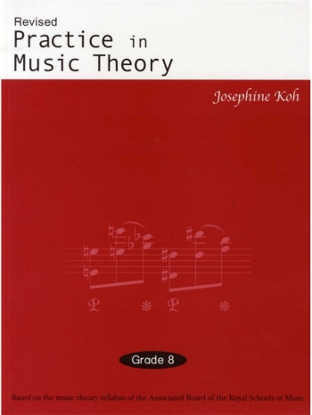 Practice In Music Theory: Grade 8