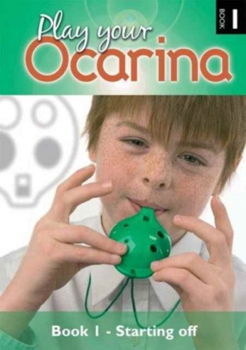 Play Your Ocarina: Book1: Starting Off Basic Skills And Tunes Book Only