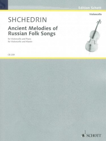 Anceint Melodies Of Russian Folk Songs: Cello & Piano (Schott)