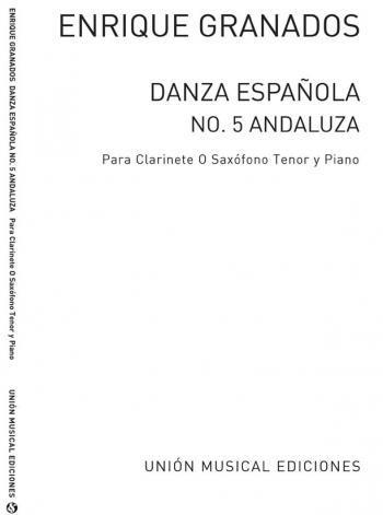 Danza Espanola No 5 Andaluza  (Archive):for Clarinet(Tenor Sax) And Piano
