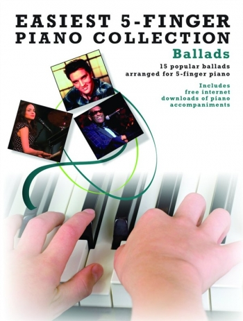 Easiest 5 Finger Piano Collection: Ballads: 15 Popular