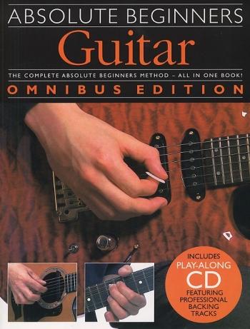 Absolute Beginners Guitar: Omnibus:Book & CD