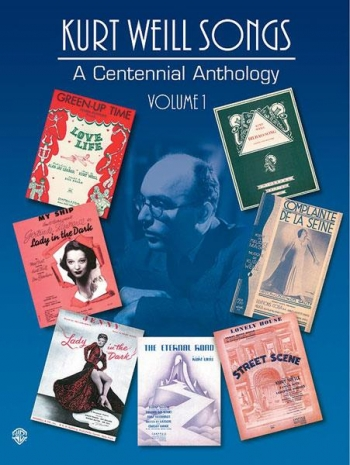 Kurt Weill: Songs A Centennial Anthology: 1: Piano Vocal Guitar
