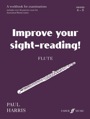 Improve Your Sight-Reading Grade 4-5: Flute (Paul Harris)