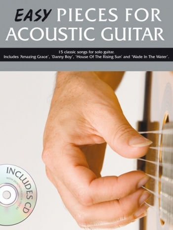 Easy Pieces For Acoustic Guitar: 15 Classic Songs: Guitar