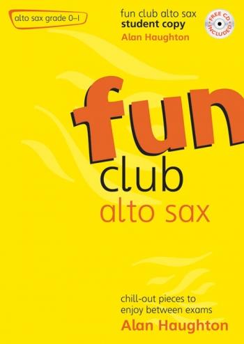 Fun Club: Alto Saxophone Grade 0-1: Student Book & Cd (Haughton)