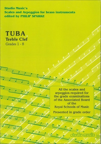Scales And Arpeggios: Eb Tuba: Treble Clef: Grade 1-8 (Sparke)