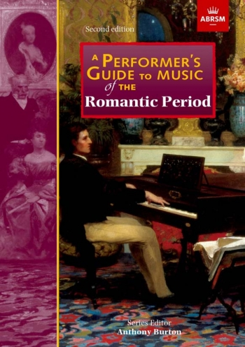 Performers Guide To Music Of The Romantic Period (Second Edition)