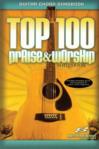 Top 100: Prasie and Worship Songbook: Lyrics And Guitar Chords