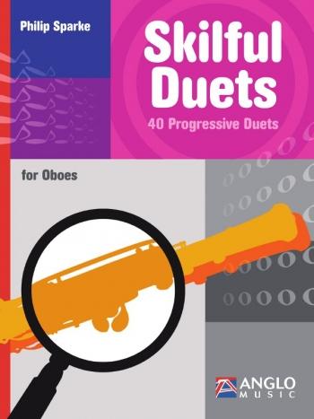 Skilful Duets: 40 Progressive Duets: Oboe (sparke)