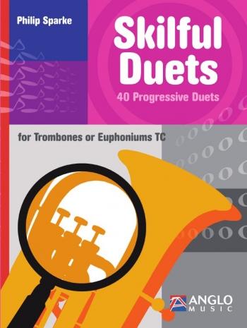 Skilful Duets: 40 Progressive Duets : Trombone Or Euphonium TC
