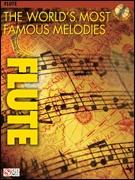 The Worlds Most Famous Melodies: 14 Arrangements: Flute