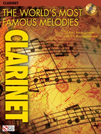 The Worlds Most Famous Melodies: 14 Arrangements: Clarinet: Book & CD