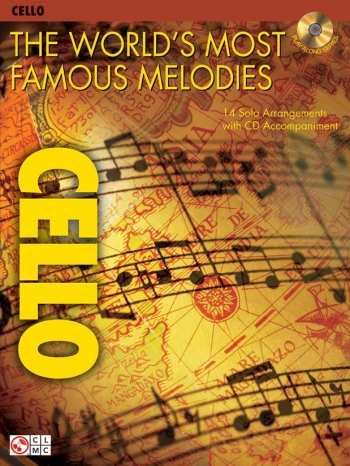 The Worlds Most Famous Melodies: 14 Arrangements: Cello: Book & CD