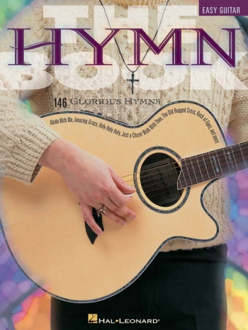 The Hymn Book: 146 Glorious Hymns: Easy Guitar