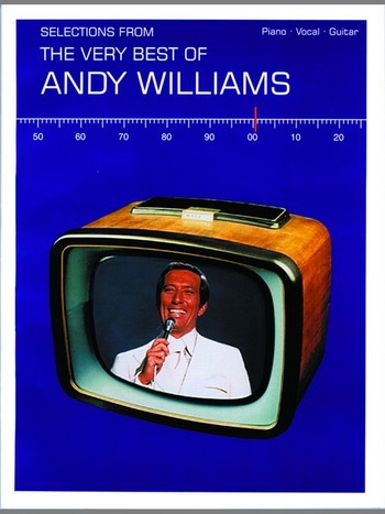 Andy Willaims: Very Best Of Andy Williams: Piano Vocal Guitar