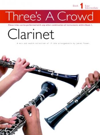 Threes A Crowd: Clarinet: Book 1