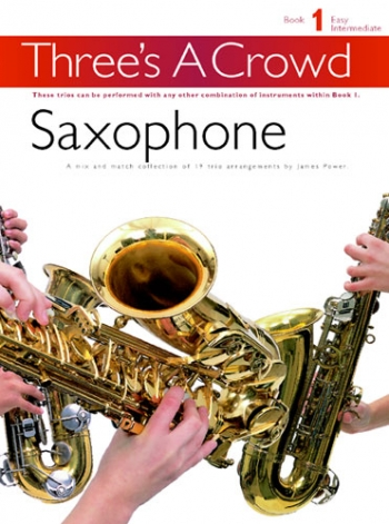 Threes A Crowd: Saxophone: Book 1: Saxophone Trio, Alto, Alto, Tenor