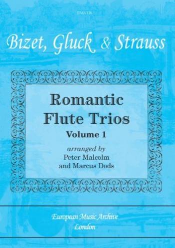 Romantic Flute Trios: Vol.1: Bizet, Gluck and Strauss
