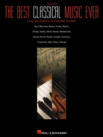 The Best Classical Music Ever: 89 All-time Favorites: Piano